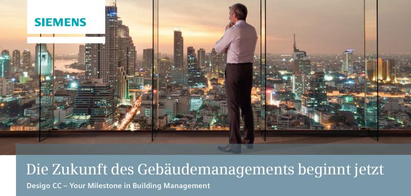Siemens Desigo CC setzt Meilenstein im Gebäudemanagement
